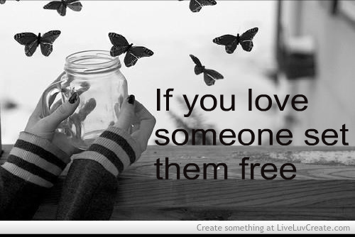 if_you_love_someone_set_them_free-324744